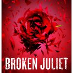 COVER REVEAL: Broken Juliet (Starcrossed #2) by @LeisaRayven!