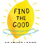 BOOK REVIEW: 4 Stars for 'Find the Good' by Heather Lende