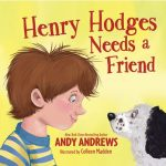 Henry Hodges Needs a Friend by Andy Andrews Book Image