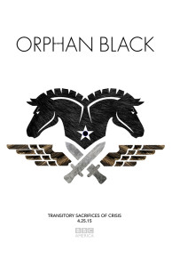 "Orphan Black Season 3, Episode 2 ""Transitory Sacrifices of Crisis"" Poster"