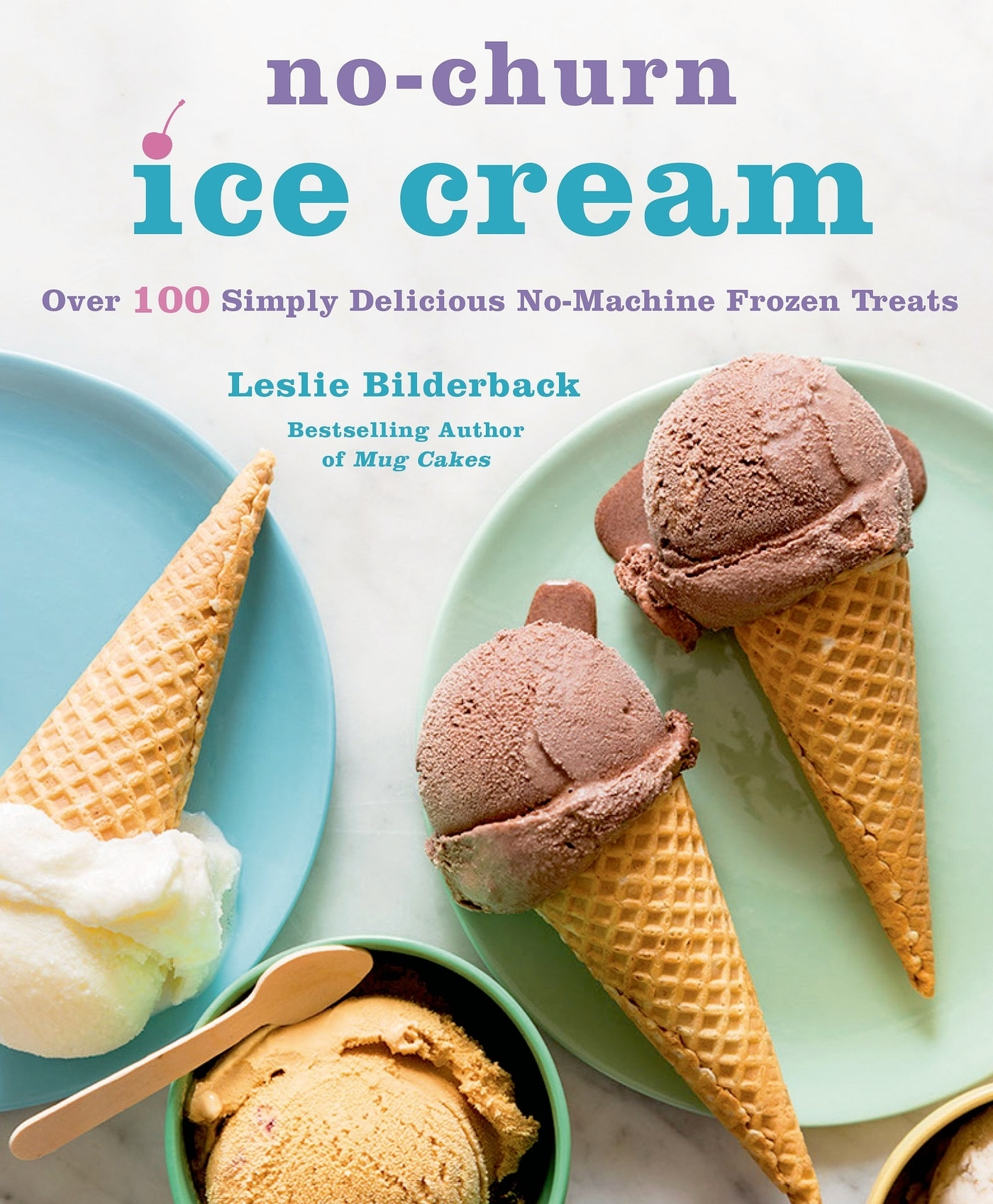 BOOK REVIEW: 'No-Churn Ice Cream' by Leslie Bilderback—5 Stars - We ...