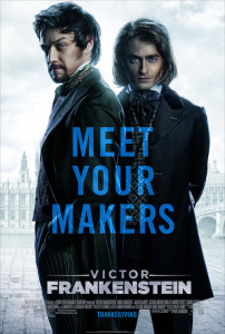 """Victor Frankenstein"" Poster Reveal featuring James McAvoy and Daniel Radcliffe."