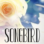 COVER REVEAL/GIVEAWAY: 'Songbird' by Sydney Logan, Coming October 2015