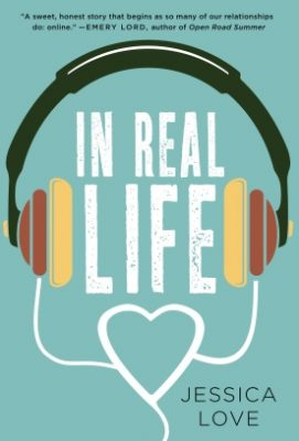 "BOOK REVIEW & GIVEAWAY: ""In Real Life"" by Jessica Love – 4.5 STARS"