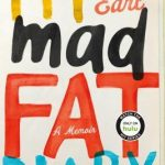 BOOK REVIEW: 'My Mad Fat Diary: A Memoir' by Rae Earl-- 3.5 STARS