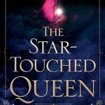 BOOK REVIEW: 'The Star-Touched Queen' by Roshani Chokshi—5 STARS