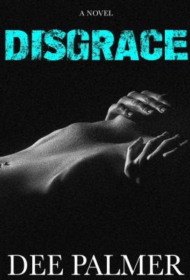 COVER REVEAL: 'Disgrace' by Dee Palmer