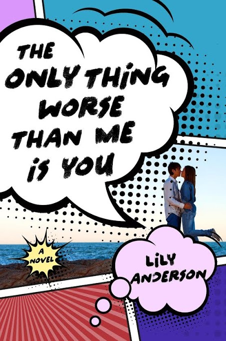 BOOK REVIEW & EXCEPT: 'The Only Thing Worse Than Me is You' by Lily Anderson--5 STARS