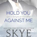BOOK REVIEW: 'Hold You Against Me' by Skye Warren—5 Stars