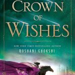 COVER REVEAL: 'A Crown of Wishes' by Roshani Chokshi