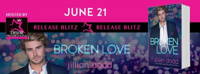 SPOTLIGHT: 'Broken Love' by Jillian Dodd
