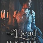 SPOTLIGHT: 'The Dead of Haggard Hall' by Marie Treanor