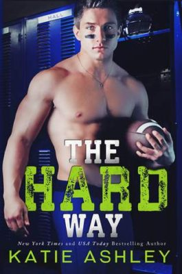 SPOTLIGHT/GIVEAWAY: 'The Hard Way' by Katie Ashley