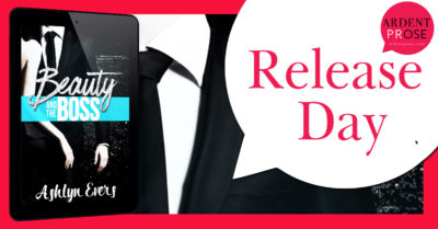 RELEASE DAY BLITZ: 'Beauty and the Boss' by Ashlyn Evers