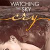 SPOTLIGHT: 'Watching the Sky Cry' by J.B. Hartnett