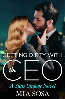 """SPOTLIGHT: 'Getting Dirty With the CEO"""" by Mia Sosa"""
