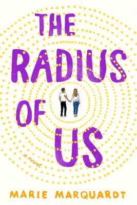 SPOTLIGHT: 'The Radius of Us' by Marie Marquardt