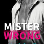 CHAPTER REVEAL: 'Mister Wrong' by Nicole Williams