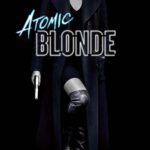 Key Art for Focus Features Film ATOMIC BLONDE starring Charlize Theron