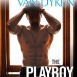 SPOTLIGHT: 'The Playboy Bachelor' by Rachel Van Dyken