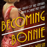 "GUEST POST: 'Becoming Bonnie"" by Jenni L. Walsh"