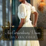 BOOK REVIEW: 'An Extraordinary Union' by Alyssa Cole—5 Stars