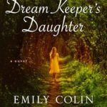 SPOTLIGHT: 'The Dream Keeper's Daughter' by Emily Colin