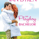 SPOTLIGHT/GIVEAWAY: 'The Playboy Bachelor' by Rachel Van Dyken