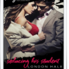 BOOK REVIEW: 'Seducing His Student' by London Hale—4 Stars