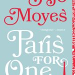 BOOK REVIEW/GIVEAWAY: 'Paris For One & Other Stories' by Jojo Moyes