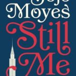 BOOK REVIEW: 'Still Me' by Jojo Moyes—4 STARS