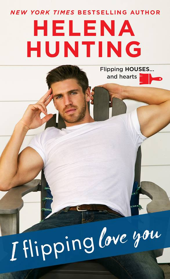 SPOTLIGHT/REVIEW: 'I Flipping Love You' by Helena Hunting -- 4 STARS