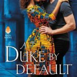 BOOK REVIEW: 'A Duke by Default' by Alyssa Cole—4 Stars