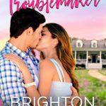 COVER REVEAL: 'Hometown Troublemaker' by Brighton Walsh