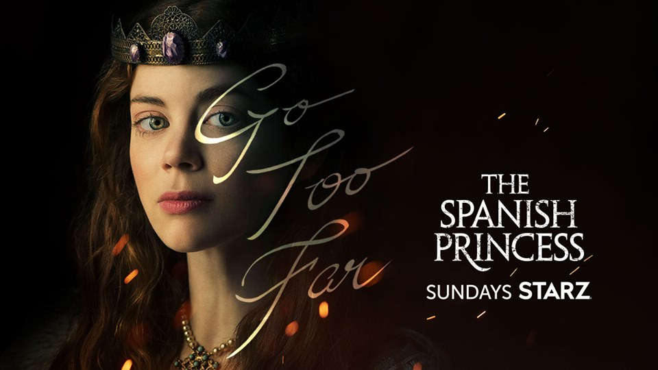 """STARZ Announces Conclusion of """"The Spanish Princess"""" Limited Series"""